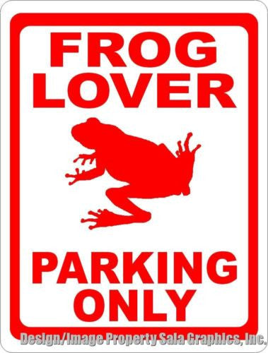 Frog Lover Parking Only Sign - Signs & Decals by SalaGraphics