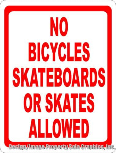 No Bicycles Skateboards Skates Allowed Sign - Signs & Decals by SalaGraphics