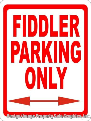 Fiddler Parking Only Sign - Signs & Decals by SalaGraphics
