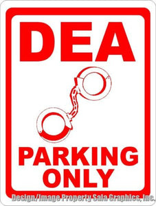 DEA Parking Only Sign - Signs & Decals by SalaGraphics