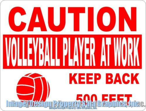 Caution Volleyball Player at Work Keep Back 500 Ft Sign - Signs & Decals by SalaGraphics