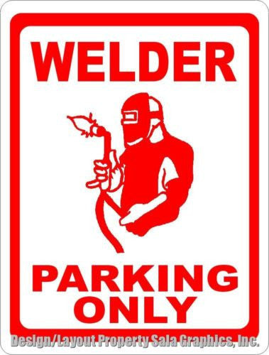 Welder Parking Only Sign - Signs & Decals by SalaGraphics