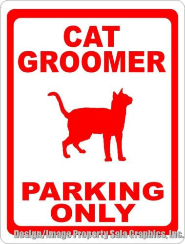 Cat Groomer Parking Only Sign - Signs & Decals by SalaGraphics