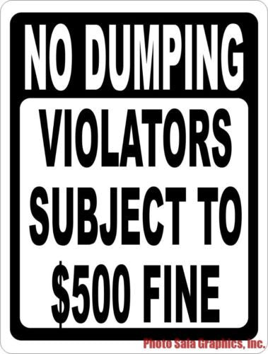 No Dumping Violators Subject to $500 Fine Sign - Signs & Decals by SalaGraphics