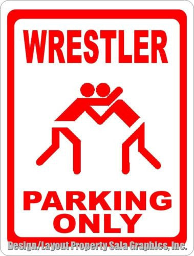 Wrestler Parking Only Sign - Signs & Decals by SalaGraphics