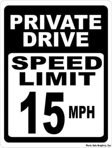 Private Drive Speed Limit 15 MPH Sign - Signs & Decals by SalaGraphics
