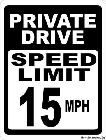 Private Drive Speed Limit 15 MPH Sign