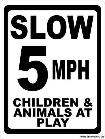 Slow 5 MPH Children & Animals at Play Sign