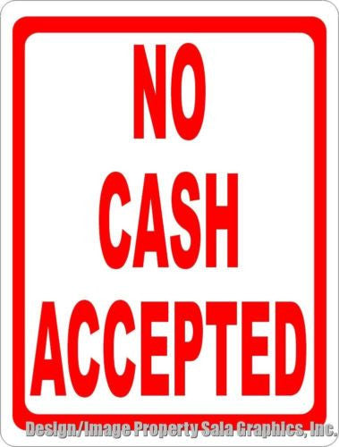 No Cash Accepted Sign - Signs & Decals by SalaGraphics