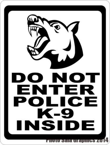 Do Not Enter Police K-9 Inside Sign - Signs & Decals by SalaGraphics