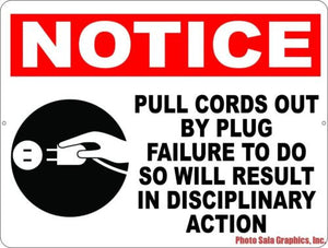 Notice Pull Cords by Plug Failure Result in Disciplinary Action Sign - Signs & Decals by SalaGraphics