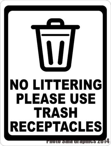 No Littering Please Use Trash Receptacles Sign - Signs & Decals by SalaGraphics