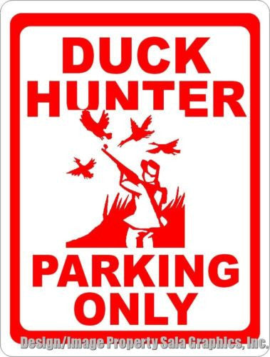 Duck Hunter Parking Only Sign - Signs & Decals by SalaGraphics