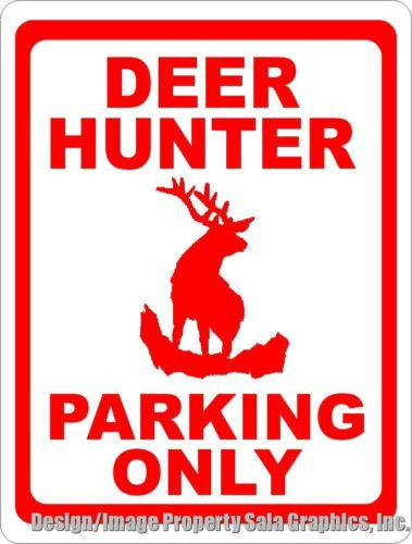 Deer Hunter Parking Only Sign - Signs & Decals by SalaGraphics