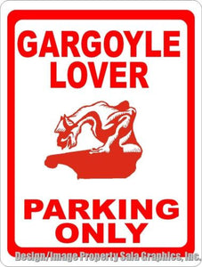 Gargoyle Lover Parking Only Sign - Signs & Decals by SalaGraphics