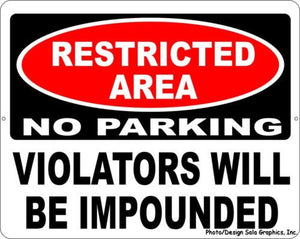Restricted Area No Parking Violators Impounded Sign - Signs & Decals by SalaGraphics