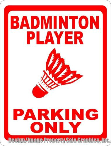 Badminton Player Parking Only Sign - Signs & Decals by SalaGraphics