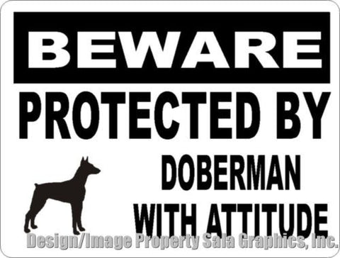 Beware Protected by Doberman w/Attitude Sign