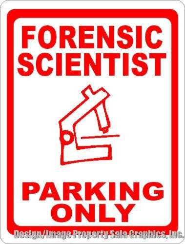 Forensic Scientist Parking Only Sign - Signs & Decals by SalaGraphics