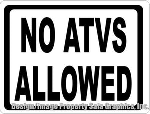 No ATVs Allowed Sign - Signs & Decals by SalaGraphics