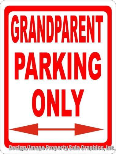 Grandparent Parking Only Sign - Signs & Decals by SalaGraphics