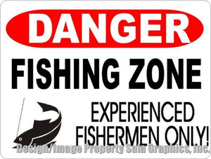 Danger Fishing Zone Experienced Fisherman Only Sign - Signs & Decals by SalaGraphics