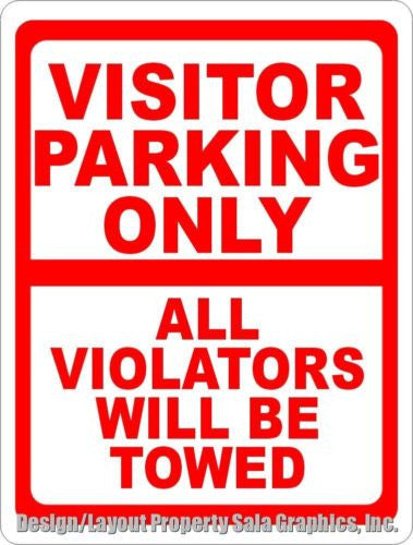 Visitor Parking Only Sign All Violators Towed Customer - Signs & Decals by SalaGraphics