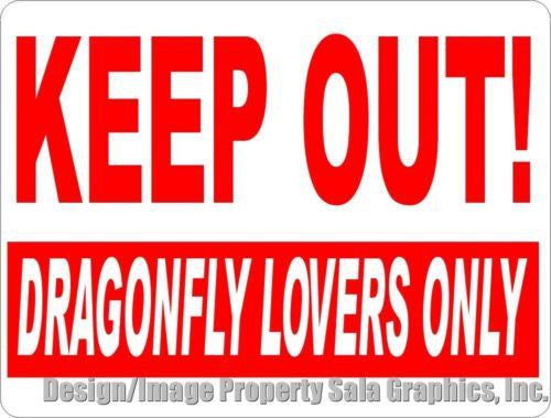 Keep Out Dragonfly Lovers Only Sign - Signs & Decals by SalaGraphics