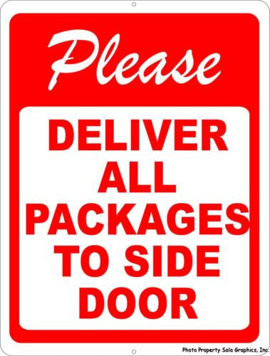 Please Deliver All Packages To Side Door Sign - Signs & Decals by SalaGraphics