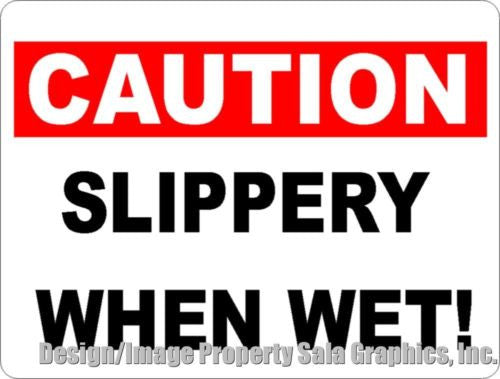 Caution Slippery When Wet Sign - Signs & Decals by SalaGraphics