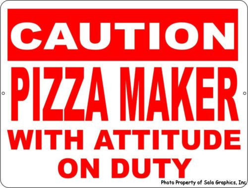 Caution Pizza Maker with Attitude on Duty Sign - Signs & Decals by SalaGraphics