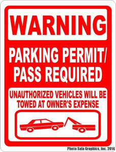 Warning Parking Permit Pass Required Unauthorized Towed Sign - Signs & Decals by SalaGraphics