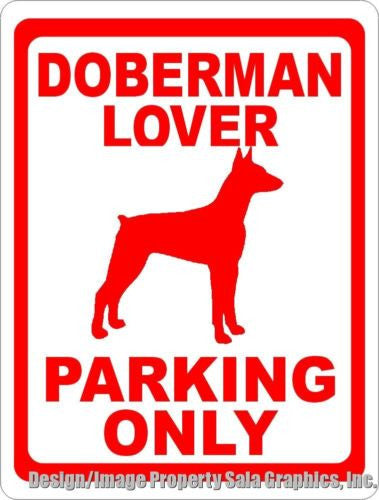 Doberman Lover Parking Only Sign - Signs & Decals by SalaGraphics