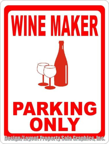 Wine Maker Parking Only Sign - Signs & Decals by SalaGraphics