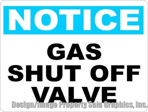 Notice Gas Shut Off Valve Sign - Signs & Decals by SalaGraphics