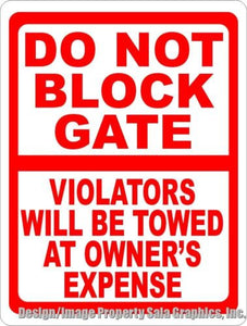 Do Not Block Gate Violators Towed Sign - Signs & Decals by SalaGraphics