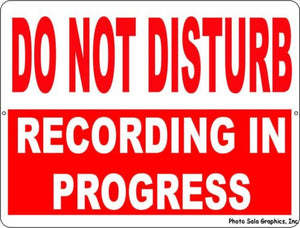 Do Not Disturb Recording in Progress Sign - Signs & Decals by SalaGraphics