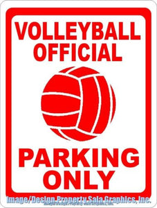 Volleyball Official Parking Only Sign - Signs & Decals by SalaGraphics