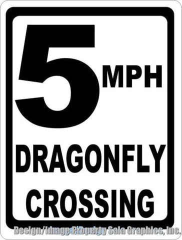 5 MPH Dragonfly Xing Crossing Sign