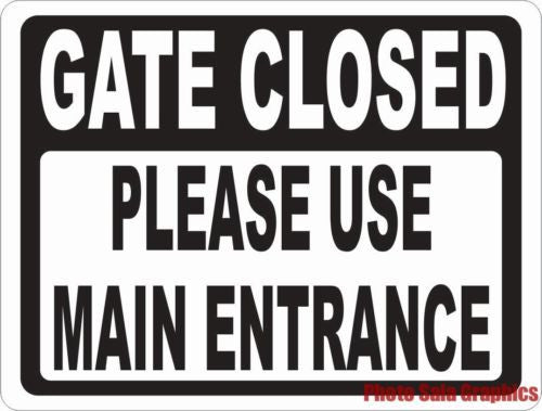 Gate Closed Use Main Entrance Sign - Signs & Decals by SalaGraphics