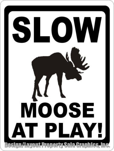 Slow Moose at Play Sign - Signs & Decals by SalaGraphics