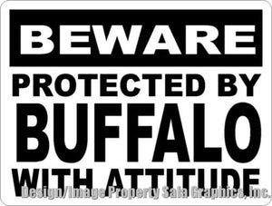 Beware Protected by Buffalo w/Attitude Sign - Signs & Decals by SalaGraphics
