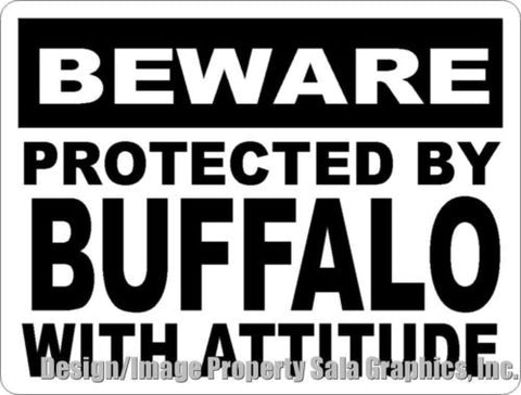 Beware Protected by Buffalo w/Attitude Sign