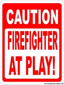 Caution Firefighter at Play Sign - Signs & Decals by SalaGraphics