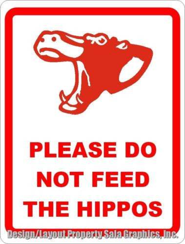 Please Do Not Feed the Hippos Sign - Signs & Decals by SalaGraphics