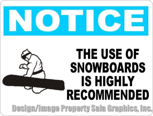 Notice The Use of Snowboards Highly Recommended Sign - Signs & Decals by SalaGraphics