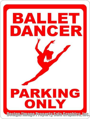 Ballet Dancer Parking Only Sign - Signs & Decals by SalaGraphics