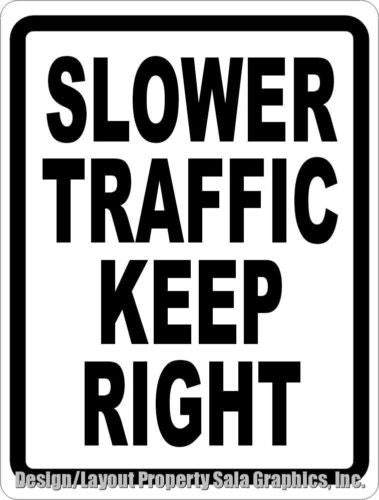 Slower Traffic Keep Right Sign - Signs & Decals by SalaGraphics