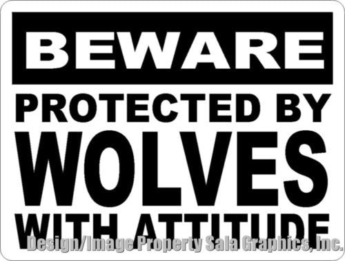 Beware Protected by Wolves with Attitude Sign - Signs & Decals by SalaGraphics
