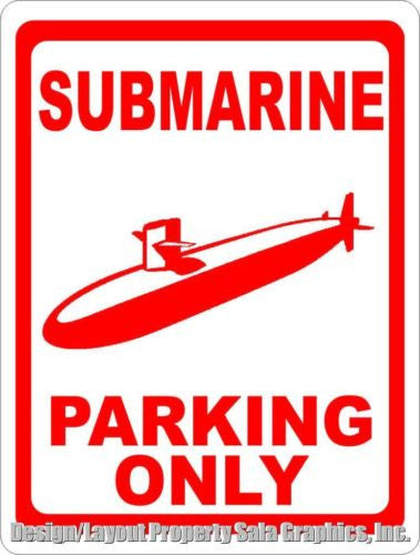 Submarine Parking Only Sign - Signs & Decals by SalaGraphics